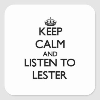 Keep calm and Listen to Lester Square Sticker