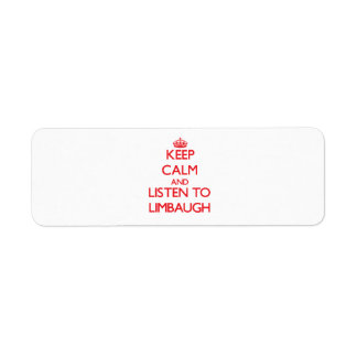 Keep calm and Listen to Limbaugh Return Address Label