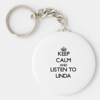 Keep Calm and listen to Linda Keychain