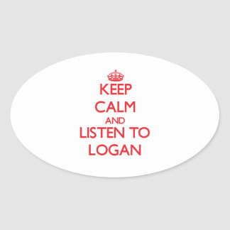 Keep calm and Listen to Logan Oval Stickers