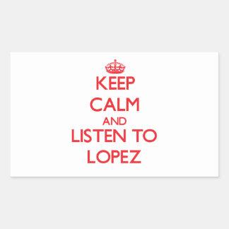 Keep calm and Listen to Lopez Rectangular Sticker