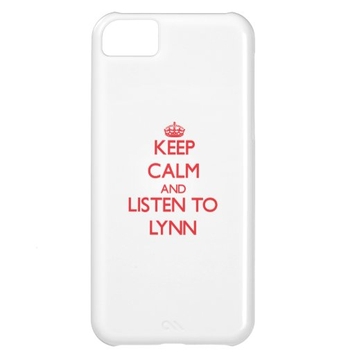 Keep calm and Listen to Lynn Case For iPhone 5C