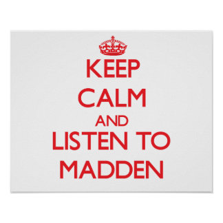 Keep calm and Listen to Madden Poster