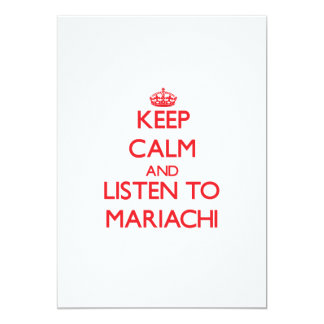 Keep calm and listen to MARIACHI Custom Invites
