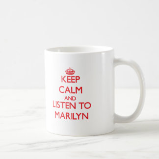 Keep Calm and listen to Marilyn Coffee Mugs