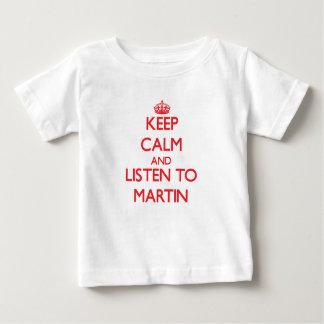 Keep calm and Listen to Martin Tshirt