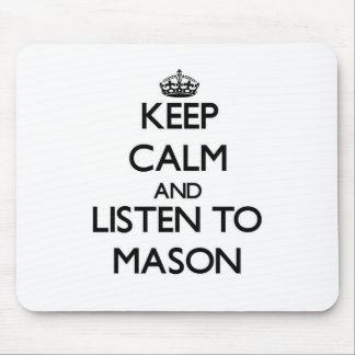 Keep calm and Listen to Mason Mouse Pad