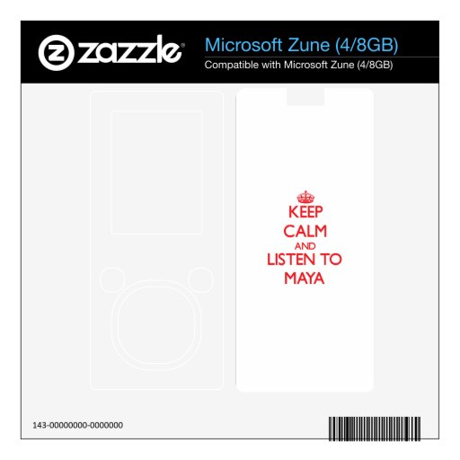 Keep Calm and listen to Maya Skin For Zune