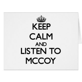 Keep calm and Listen to Mccoy Greeting Cards