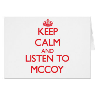 Keep calm and Listen to Mccoy Cards