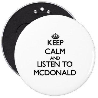 Keep calm and Listen to Mcdonald Pinback Button