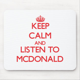 Keep calm and Listen to Mcdonald Mouse Pad