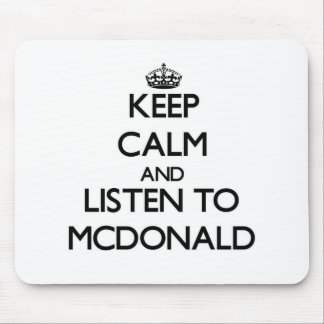 Keep calm and Listen to Mcdonald Mousepads
