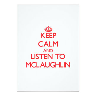 Keep calm and Listen to Mclaughlin Invites