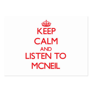 Keep calm and Listen to Mcneil Business Card Template