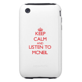 Keep calm and Listen to Mcneil Tough iPhone 3 Cover