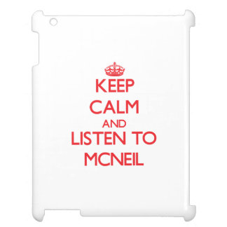 Keep calm and Listen to Mcneil Cover For The iPad