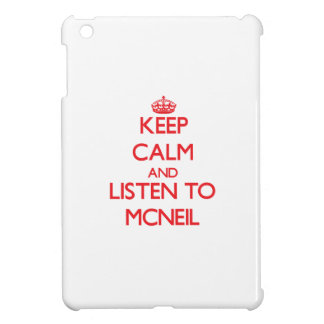 Keep calm and Listen to Mcneil Cover For The iPad Mini