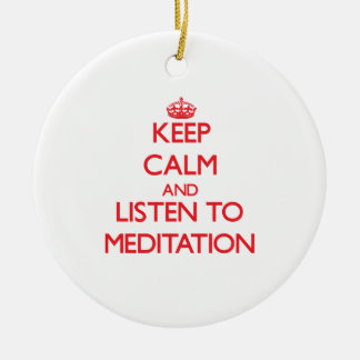 Keep calm and listen to MEDITATION Christmas Ornaments