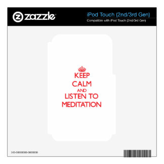 Keep calm and listen to MEDITATION iPod Touch 3G Decal