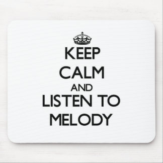 Keep Calm and listen to Melody Mouse Pads