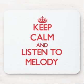 Keep Calm and listen to Melody Mousepad