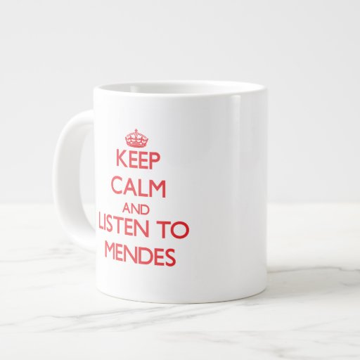 Keep calm and Listen to Mendes Extra Large Mugs