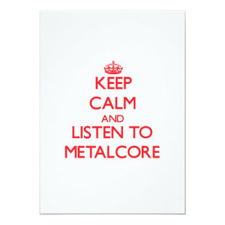 Keep calm and listen to METALCORE 5x7 Paper Invitation Card