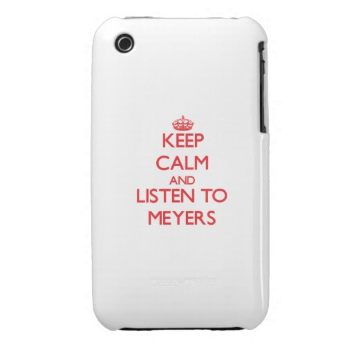 Keep calm and Listen to Meyers iPhone 3 Cover
