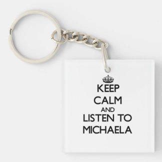 Keep Calm and listen to Michaela Square Acrylic Keychain
