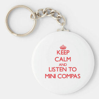 Keep calm and listen to MINI COMPAS Key Chains