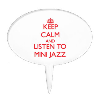 Keep calm and listen to MINI JAZZ Cake Picks