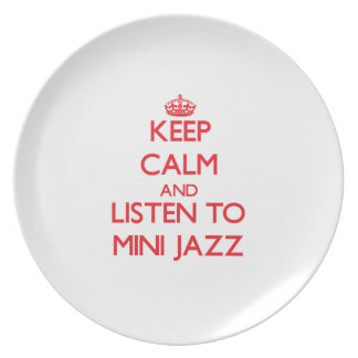 Keep calm and listen to MINI JAZZ Dinner Plates