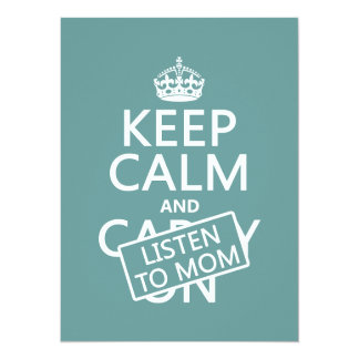 Keep Calm and Listen To Mom (in any color) Card