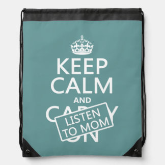 Keep Calm and Listen To Mom (in any color) Drawstring Bag