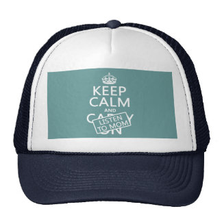 Keep Calm and Listen To Mom (in any color) Trucker Hats