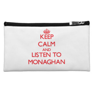 Keep calm and Listen to Monaghan Makeup Bags