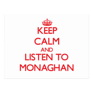 Keep calm and Listen to Monaghan Post Cards