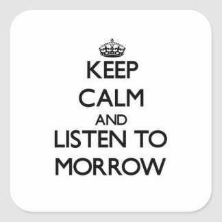 Keep calm and Listen to Morrow Square Stickers