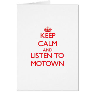Keep calm and listen to MOTOWN Cards