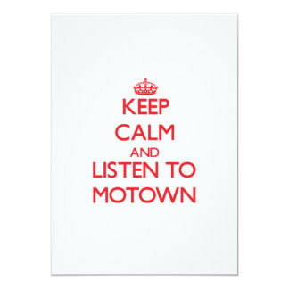 Keep calm and listen to MOTOWN Invites