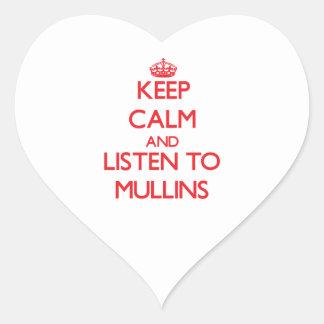 Keep calm and Listen to Mullins Heart Sticker