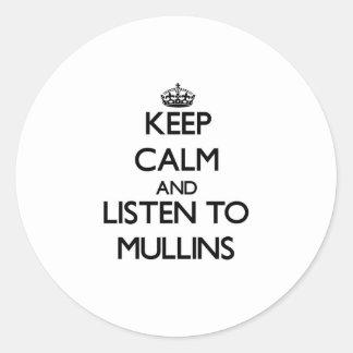 Keep calm and Listen to Mullins Round Sticker
