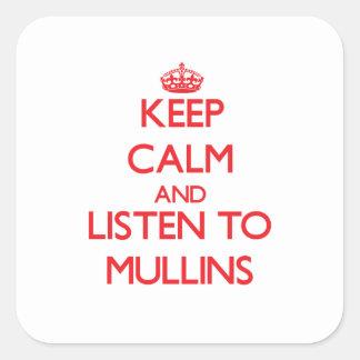 Keep calm and Listen to Mullins Sticker