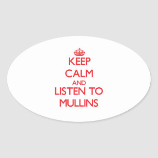 Keep calm and Listen to Mullins Stickers