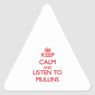 Keep calm and Listen to Mullins Triangle Stickers