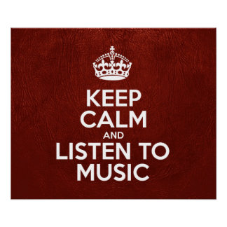 Keep Calm and Listen To Music - Glossy Red Leather Posters