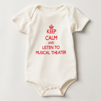 Keep calm and listen to MUSICAL THEATER Baby Bodysuit