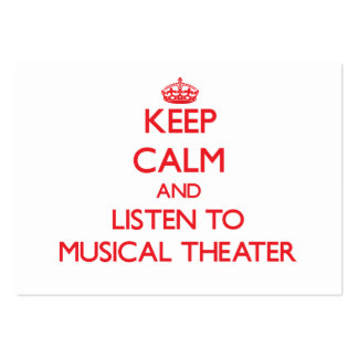 Keep calm and listen to MUSICAL THEATER Large Business Cards (Pack Of 100)