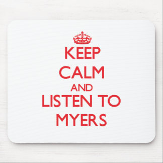 Keep calm and Listen to Myers Mousepads